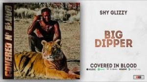 Shy Glizzy - Big Dipper